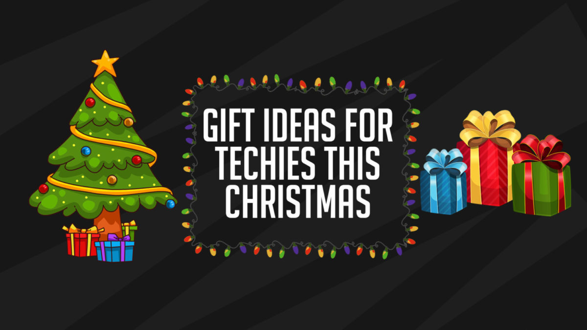 Christmas Gifts For Techies.Gift Ideas For Techies This Holiday Back2gaming