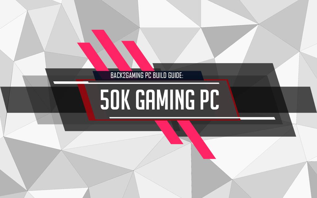 50K Gaming PC Build Guide( Ryzen 5 + RTX 2060 - Feb 2019